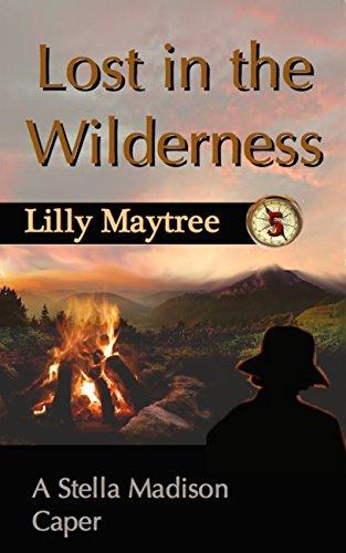 Lost in the Wilderness: A Stella Madison Caper