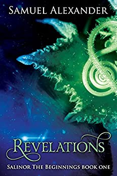 Revelations (Salinor the Beginnings Book 1) by [Alexander, Samuel]