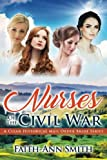 Nurses Of The Civil War: A Sweet Historical Mail Order Bride Romance Series (Mail Order Brides) by  Faith-Ann Smith in stock, buy online here