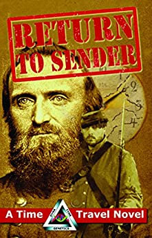 Return to Sender: A Civil War Time Travel Novel (Dyna-Tyme Genetics Time Travel Series Book 1) by [Holmes, Fred]