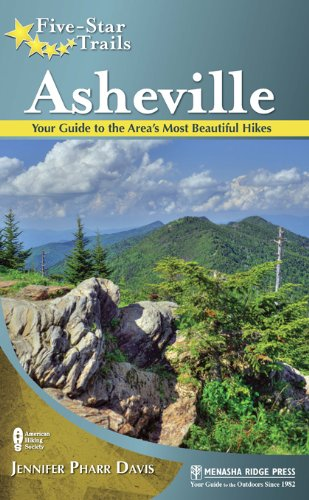 Five-Star Trails: Asheville: Your Guide to the Area's Most Beautiful Hikes - Asheville Nc