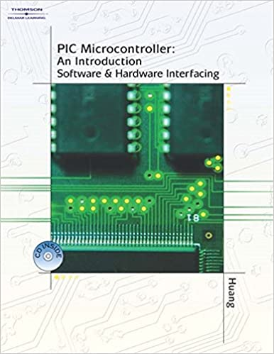 PIC Microcontroller: An Introduction to Software & Hardware