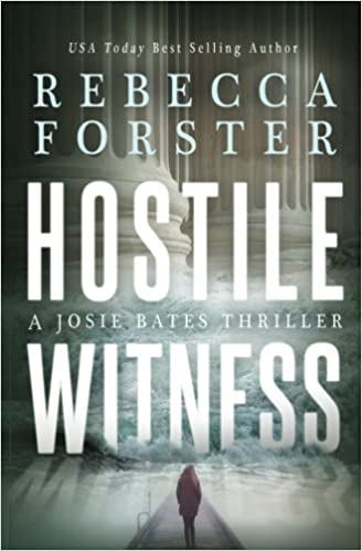Hostile Witness: A Josie Bates Thriller: Volume 1