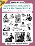 Ready-to-Use Old-Fashioned Illustrations of Books, Reading and Writing (Dover Clip Art Ready-to-Use)