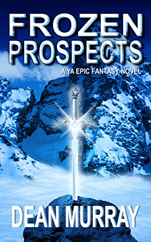 Frozen Prospects: A YA Epic Fantasy Novel (Volume 1 of the Guadel Chronicles Books)
