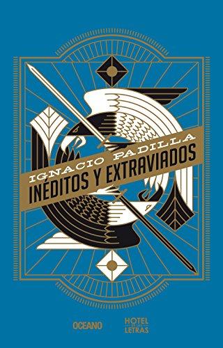 Inéditos y extraviados (Spanish Edition)