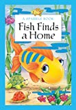 A Sparkle Book: Fish Finds a Home, The Book Company Editorial, 1464304114