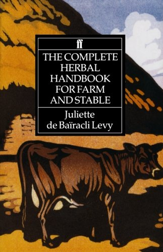 The Complete Herbal Handbook for Farm and Stable - Holistic Animal Handbook