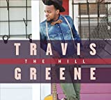 The Hill by Travis Greene (2015-05-04)