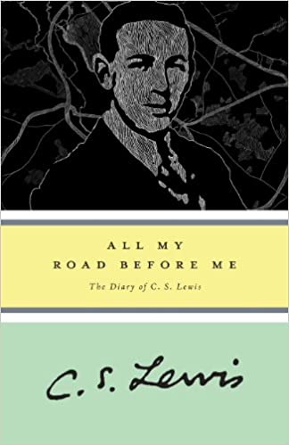 Read online All My Road Before Me: The Diary of C. S. Lewis, 1922-1927 PDF, azw (Kindle)