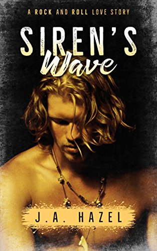Siren's Wave: A Rock and Roll Love Story (Indie Rock Star Book 1)