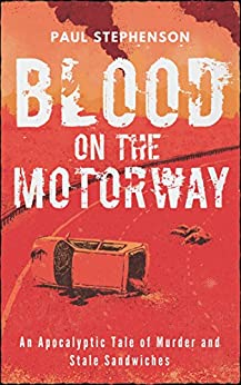 Blood on the Motorway by [Stephenson, Paul]