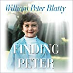 Finding Peter: A True Story of the Hand of Providence and Evidence of Life After Death | William Peter Blatty