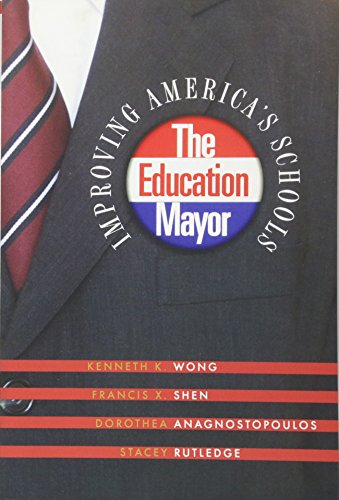 The Education Mayor: Improving America's Schools (American Government and Public Policy)
