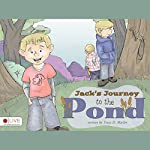 Jack's Journey to the Pond | Tracy Marlor