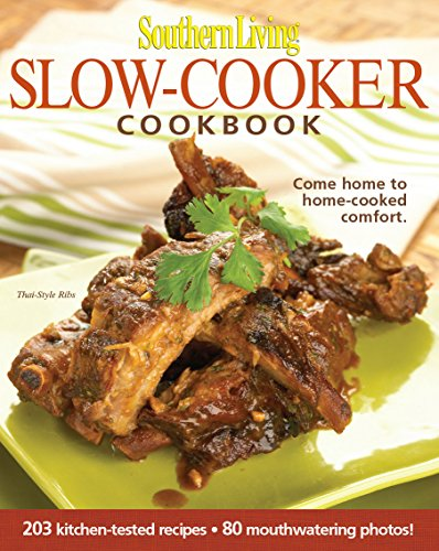 (Southern Living: Slow-cooker Cookbook: 203 Kitchen-tested Recipes - 80 Mouthwatering Photos!)