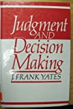 img - for Judgment and Decision Making by J. Frank Yates (1990-01-03) book / textbook / text book