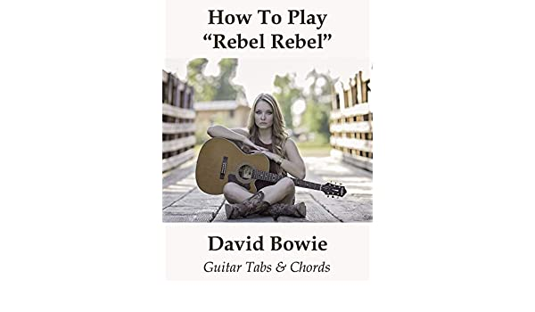 Watch How To Play Rebel Rebel By David Bowie Guitar Tabs