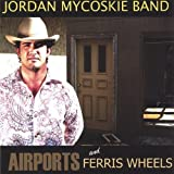 Airports & Ferris Wheels by Jordan Mycoskie (2005-10-26)