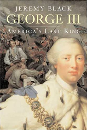 a91eee7a George III: America's Last King (The English Monarchs Series ...