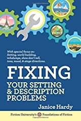 Fixing Your Setting and Description Problems: Revising Your Novel: Book Three (Foundations of Fiction)