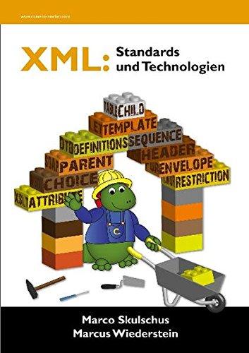XML: Standards und Technologien Taschenbuch – 13. Januar 2012 Marco Skulschus Marcus Wiederstein Comelio Medien 393970167X