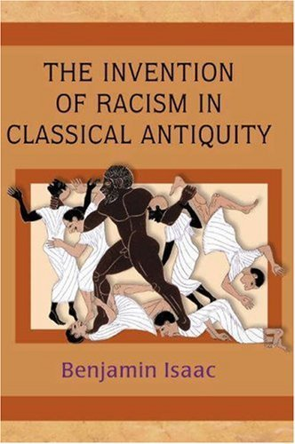 The Invention of Racism in Classical Antiquity Hardcover February 22, 2004 (The Invention Of Racism In Classical Antiquity)
