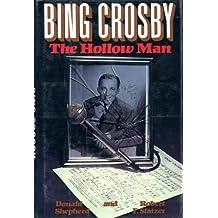 Bing Crosby: The Hollow Man
