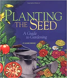 Book Planting the Seed: A Guide to Gardening