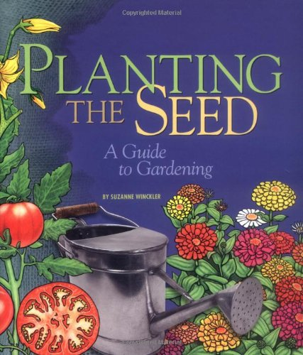 Planting the Seed: A Guide to Gardening ebook