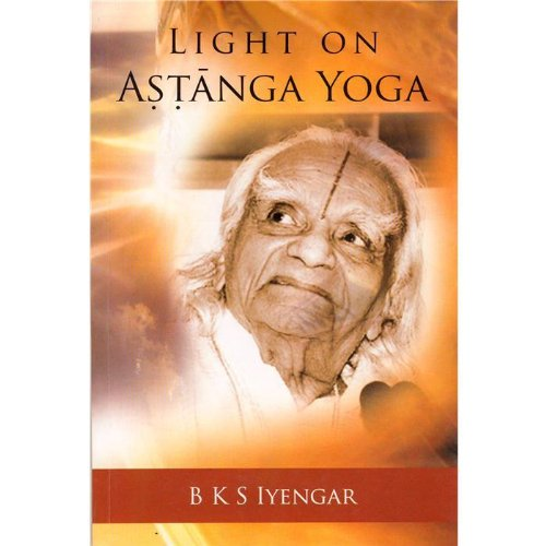 Light on Astanga Yoga: Amazon.es: B.K.S Iyengar: Libros