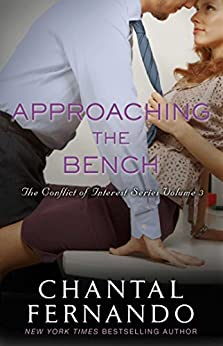 Approaching the Bench (The Conflict of Interest Series Book 3) by [Fernando, Chantal]