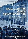 Bullets and Bayonets, Warwick Johnston, 1877479837