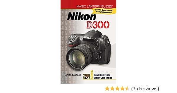 amazon com magic lantern guides nikon d300 ebook simon stafford rh amazon com nikon d300 quick start guide Setting On Nikon D300 Autofocus Points