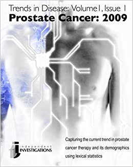 Trends in Disease - Prostate Cancer: 2009: Capturing the Current Trend in Prostate Cancer Therapy and Its Demographics Using Lexical Statistics