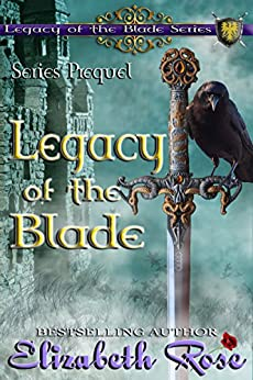 Legacy of the Blade (Series Prequel) by [Rose, Elizabeth]