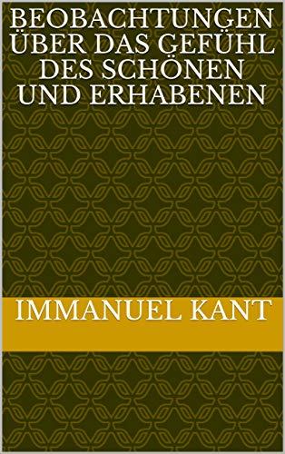 Beobachtungen über das Gefühl des Schönen und Erhabenen (German Edition)