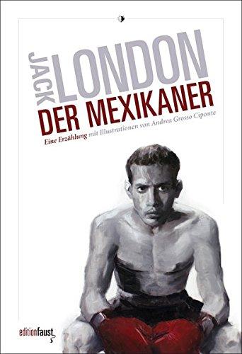 Der Mexikaner: Eine Erzählung