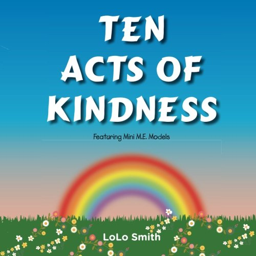 Ten Acts of Kindness Featuring Mini M.E. - Lolo Ms