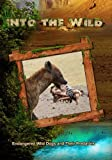 Into the Wild: Endangered Wild Dogs and Their Predators by John Ross