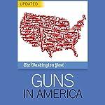 Guns in America |  The Washington Post