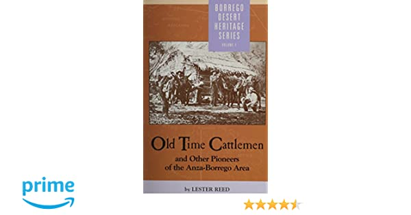 Old Time Cattlemen Anza-Borrego: Lester Reed: 9780910805148 ...