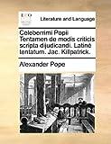 Celeberrimi Popii Tentamen de Modis Criticis Scripta Dijudicandi Latinè Tentatum Jac Killpatrick, Alexander Pope, 1170176747