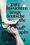 img - for Gute Aussichten - New German Photography 2013/2014 book / textbook / text book