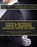 Food & Beverage Service Training Manual with 225 SOP