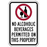 no alcoholic beverages - STOPSignsAndMore - NO Alcoholic Beverages Permitted On This Property Signs - 12x18