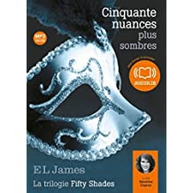 Cinquante nuances plus sombres - La trilogie 50 shades tome 2 - Audiobook PACK [Book + 2 CD MP3] (French Edition)