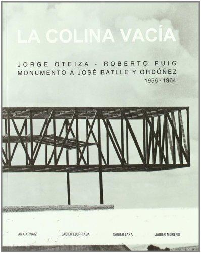 La colina vaca. Jorge Oteiza - Roberto Puig. Monumento a Jos Batlle y Ordez. 1956-1964