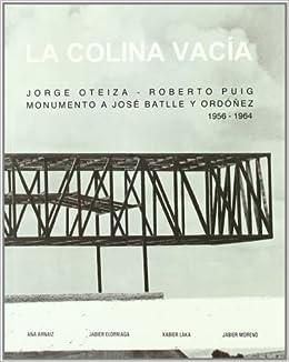 La colina vacía. Jorge Oteiza - Roberto Puig. Monumento a José ...