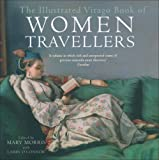 The Illustrated Virago Book of Women Travellers, , 1844084418